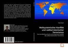 Buchcover von Weltsystemischer Konflikt und radikal-islamischer Terrorismus