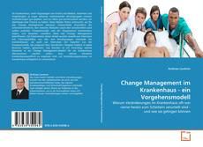 Bookcover of Change Management im Krankenhaus - ein Vorgehensmodell