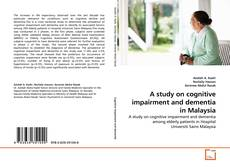 Bookcover of A study on cognitive impairment and dementia in Malaysia