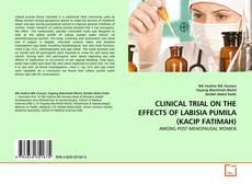Bookcover of CLINICAL TRIAL ON THE EFFECTS OF LABISIA PUMILA (KACIP FATIMAH)