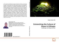 Bookcover of Entrenching the Culture of Peace in Ethiopia