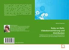 Ruby on Rails: Videokonvertierung und Distribution的封面