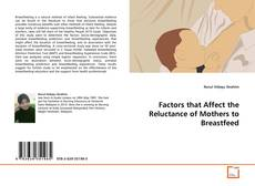 Bookcover of Factors that Affect the Reluctance of Mothers to Breastfeed