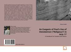 "Bookcover of An Exegesis of Paul's Use of Deisidaimon (""Religious"") in Acts 17"