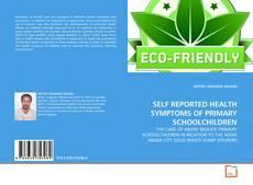 Copertina di SELF REPORTED HEALTH SYMPTOMS OF PRIMARY SCHOOLCHILDREN
