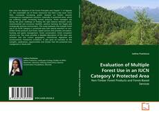 Evaluation of Multiple Forest Use in an IUCN Category V Protected Area kitap kapağı