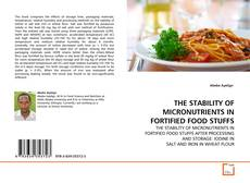THE STABILITY OF MICRONUTRIENTS IN FORTIFIED FOOD STUFFS的封面