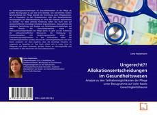 Ungerecht?! Allokationsentscheidungen im Gesundheitswesen kitap kapağı