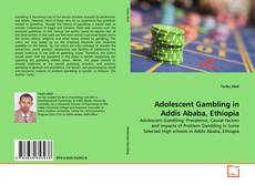 Couverture de Adolescent Gambling in Addis Ababa, Ethiopia