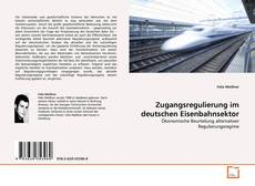 Capa do livro de Zugangsregulierung im deutschen Eisenbahnsektor