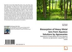 Capa do livro de Biosorption of Heavy Metal Ions from Aqueous Solutions by Agrowastes