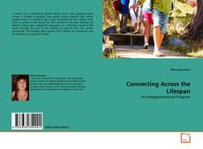 Bookcover of Connecting Across the Lifespan