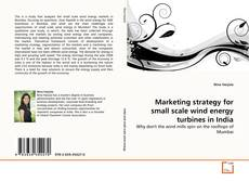 Bookcover of Marketing strategy for small scale wind energy turbines in India