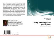 Bookcover of Closing funding gaps in polytechnics
