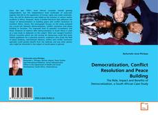 Buchcover von Democratization, Conflict Resolution and Peace Building