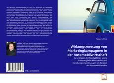 Wirkungsmessung von Marketingkampagnen in der Automobilwirtschaft的封面