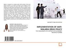 Bookcover of IMPLEMENTATION OF ANTI-MALARIA DRUG POLICY