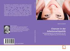 Bookcover of Chancen in der Arbeitsmarktpolitik