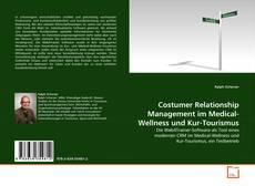 Costumer Relationship Management im Medical-Wellness und Kur-Tourismus的封面