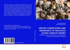 Portada del libro de SPECIES COMPOSITION AND ABUNDANCE OF MOLLUSCS ALONG KARACHI SHORES