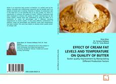 EFFECT OF CREAM FAT LEVELS AND TEMPERATURE ON QUALITY OF BUTTER kitap kapağı