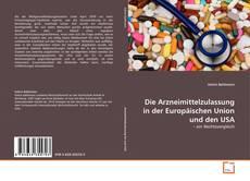 Bookcover of Die Arzneimittelzulassung in der Europäischen Union und den USA