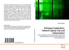 Buchcover von Ethiopian Federalism, Federal Capital City and Urbanization