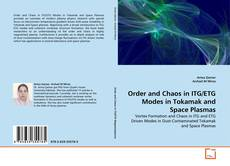 Bookcover of Order and Chaos in ITG/ETG Modes in Tokamak and Space Plasmas