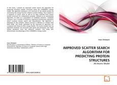 IMPROVED SCATTER SEARCH ALGORITHM FOR PREDICTING PROTEIN STRUCTURES kitap kapağı