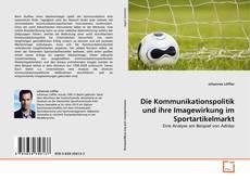 Portada del libro de Die Kommunikationspolitik und ihre Imagewirkung im Sportartikelmarkt