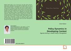 Couverture de Policy Dynamics in Developing Context