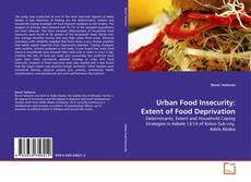 Bookcover of Urban Food Insecurity: Extent of Food Deprivation