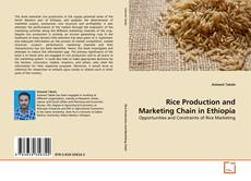 Bookcover of Rice Production and Marketing Chain in Ethiopia
