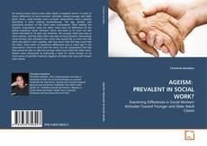 AGEISM:   PREVALENT IN SOCIAL WORK? kitap kapağı