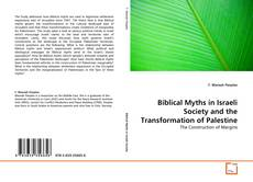 Biblical Myths in Israeli Society and the Transformation of Palestine的封面