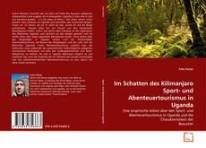 Capa do livro de Im Schatten des Kilimanjaro  Sport- und Abenteuertourismus in Uganda