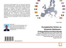 Обложка Europäische Union vs. Vereinte Nationen - Erfolgsfaktoren/Standards