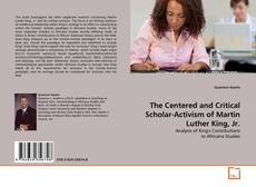 The Centered and Critical Scholar-Activism of Martin Luther King, Jr. kitap kapağı