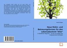 """Обложка Neue Wohn- und Betreuungsformen für den Lebensabschnitt """"Alter"""""""