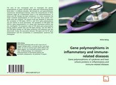 Bookcover of Gene polymorphisms in inflammatory and immune-related diseases
