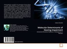 Bookcover of Molecular Determinants of Hearing Impairment