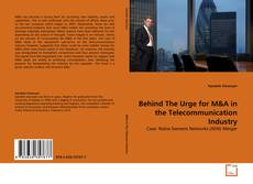 Bookcover of Behind The Urge for M&A in the Telecommunication Industry