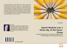 Bookcover of Specht Modules over a Hecke Alg. of the Symm. Group