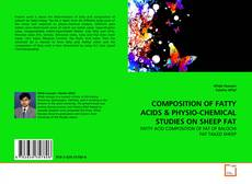 Bookcover of COMPOSITION OF FATTY ACIDS & PHYSIO-CHEMICAL STUDIES ON SHEEP FAT