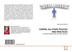 Bookcover of CHORAL ALL-STATE POLICIES AND PRACTICES