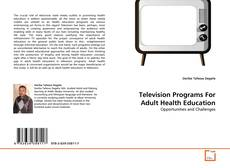 Copertina di Television Programs For Adult Health Education
