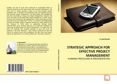 Copertina di STRATEGIC APPROACH FOR EFFECTIVE PROJECT MANAGEMENT