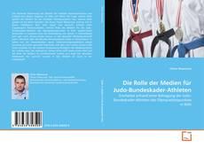 Copertina di Die Rolle der Medien für Judo-Bundeskader-Athleten