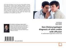 Bookcover of Non-Otolaryngologist diagnosis of otitis media with effusion