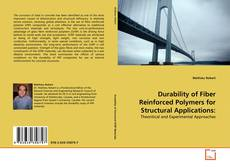 Bookcover of Durability of Fiber Reinforced Polymers for Structural Applications: